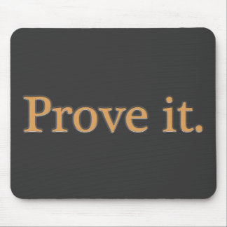 Prove It. Mouse Pad