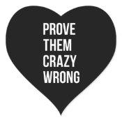 Prove Motivational Entrepreneur Quotes Black W Bol Heart Sticker