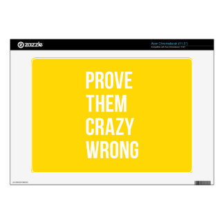 Prove Quote Positive Words Thoughts Yellow Bold Acer Chromebook Skins