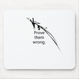 Prove the wrong!! mouse pad