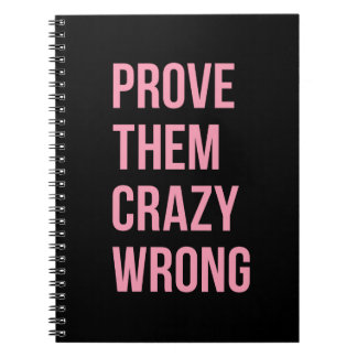 Prove Them Inspiring Quotes Notebook Pink Black
