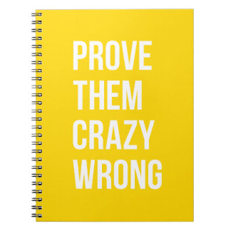 Prove Them Inspiring Quotes Notebook Yellow