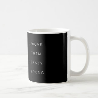 Prove Them Wrong Inspirational Quote Black Coffee Mug