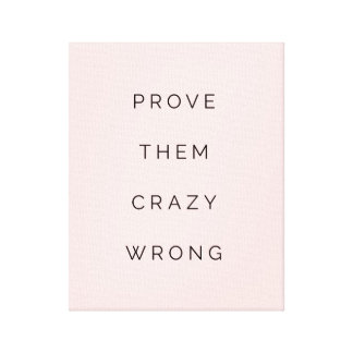 Prove Them Wrong Inspirational Quote Blush Canvas Print