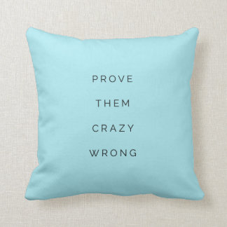 Prove Them Wrong Inspirational Quote Pillow Blue