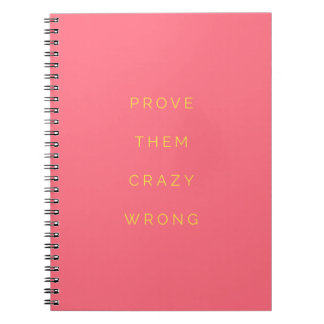 Prove Them Wrong Inspirational Quotes Pink Notebook