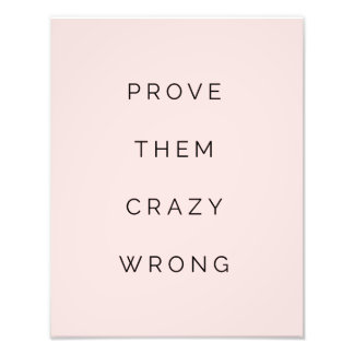 Prove Them Wrong Motivational Quote Blush Pink Photo Print