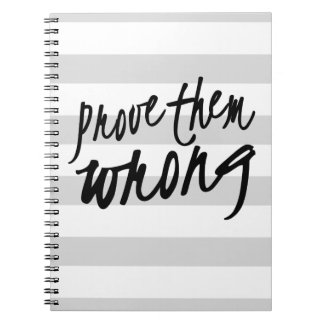 Prove them Wrong Motivational Quote Notebook