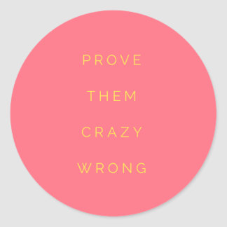 Prove Them Wrong Motivational Quote Salmon Pink Classic Round Sticker