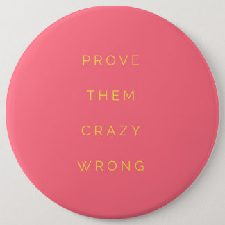 Prove Them Wrong Motivational Quote Salmon Pink Pinback Button