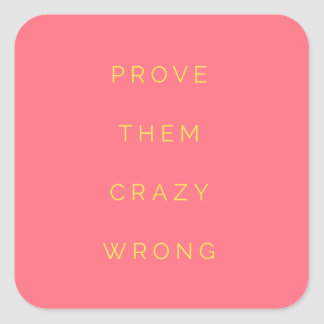 Prove Them Wrong Motivational Quote Salmon Pink Square Sticker