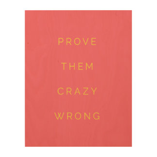 Prove Them Wrong Motivational Quote Salmon Pink Wood Print