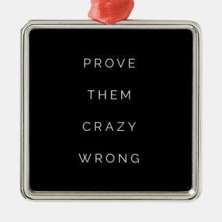 Prove Them Wrong Motivational Quotes Black White Metal Ornament