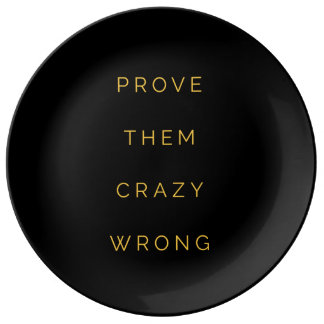 Prove Them Wrong Motivational Quotes Black Yellow Porcelain Plate