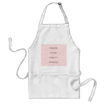 Prove Them Wrong Motivational Quotes Blush Pink Adult Apron