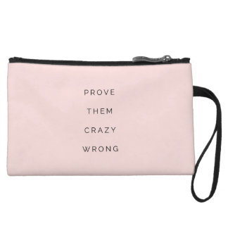 Prove Them Wrong Motivational Quotes Blush Pink Wristlet