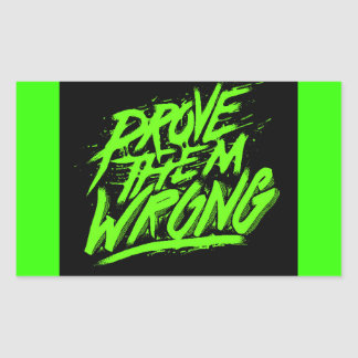 PROVE THEM WRONG MOTTO DETERMINATION COURAGE MOTIV RECTANGLE STICKERS