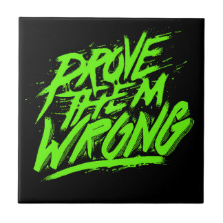 PROVE THEM WRONG MOTTO DETERMINATION COURAGE MOTIV SMALL SQUARE TILE
