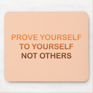 Prove yourself quote mouse pad