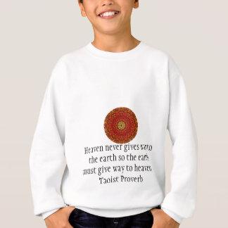 Proverbio del Taoist sobre cielo y tierra Sudadera