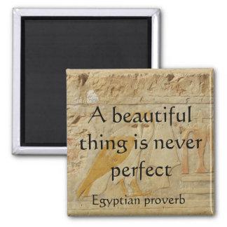 Proverbio egipcio sobre belleza y la perfección imán cuadrado