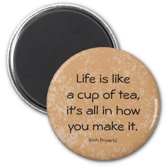 Proverbio irlandés. La vida es como una taza de Imán Redondo 5 Cm