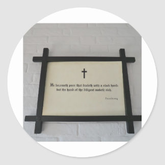 Proverbs 10:4 on the Wall at Southwell Workhouse Classic Round Sticker