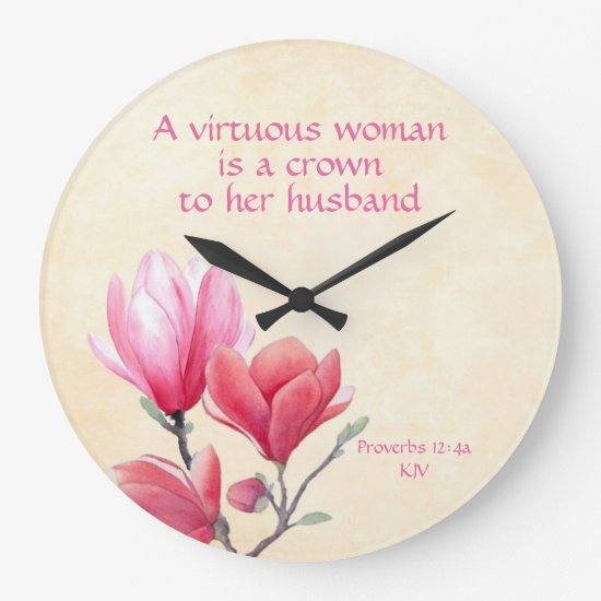 Proverbs 12:4a - A virtuous woman crown to husband Large Clock