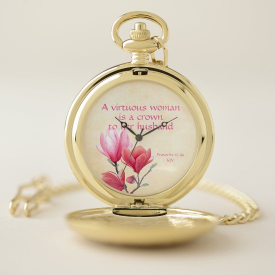 Proverbs 12:4a - A virtuous woman crown to husband Pocket Watch