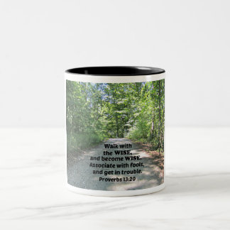Proverbs 13:20 Walk with the wise and become wise. Two-Tone Coffee Mug