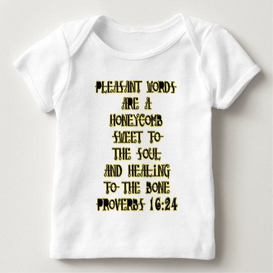Proverbs 16:24 baby T-Shirt