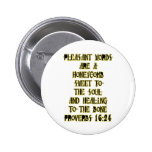 Proverbs 16:24 pinback buttons