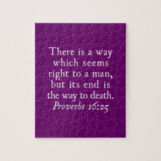 Proverbs 16:25 There is a way which seems right... Jigsaw Puzzle