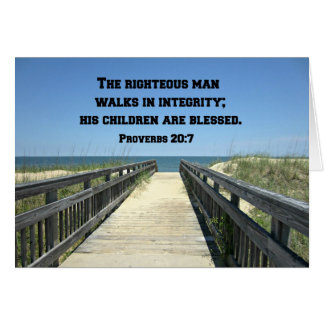 Proverbs 20:7 The righteous man walks in integrity Card