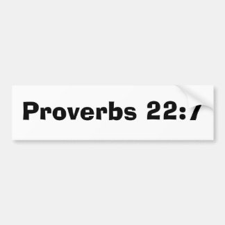 Proverbs 22:7 bumper sticker