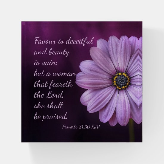 Proverbs 31:30 - A woman that feareth the Lord Paperweight