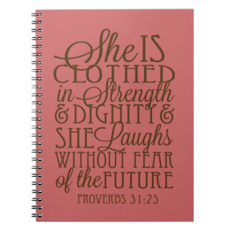 Proverbs 31 - Clothed in Strength & Dignity Brown Spiral Note Books