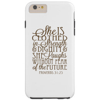 Proverbs 31 - Clothed in Strength & Dignity Brown Tough iPhone 6 Plus Case