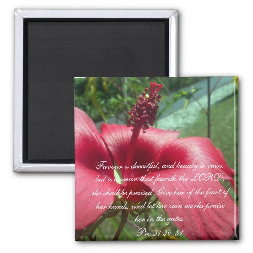 Proverbs 31 Collection ~ Pro 31:30-31 2 Inch Square Magnet