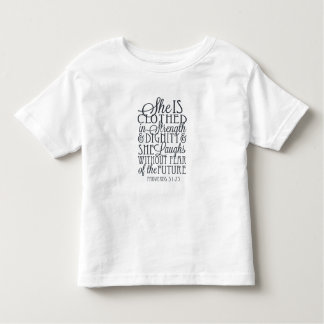 Proverbs 31 Gifts - Clothed in Strength & Dignity Toddler T-shirt