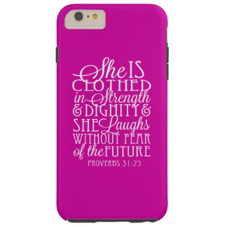 Proverbs 31 Gifts - Clothed in Strength & Dignity Tough iPhone 6 Plus Case