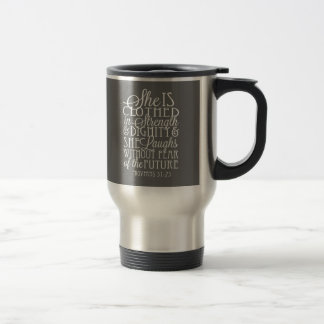 Proverbs 31 Gifts - Clothed in Strength & Dignity Travel Mug
