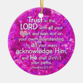 Proverbs 3:5-6 Trust in the Lord Bible Verse Quote Ceramic Ornament