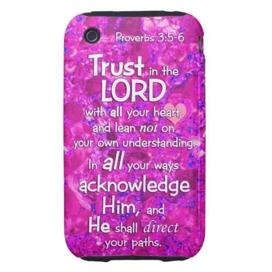 Proverbs 3:5-6 Trust in the Lord Bible Verse Quote iPhone 3 Tough Cover