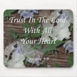 Proverbs 3:5. Trust In The Lord Mouse Pads