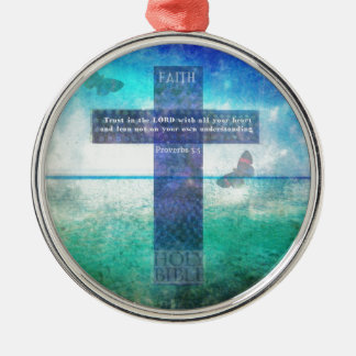 Proverbs 3:5 Trust in the Lord with all your heart Metal Ornament