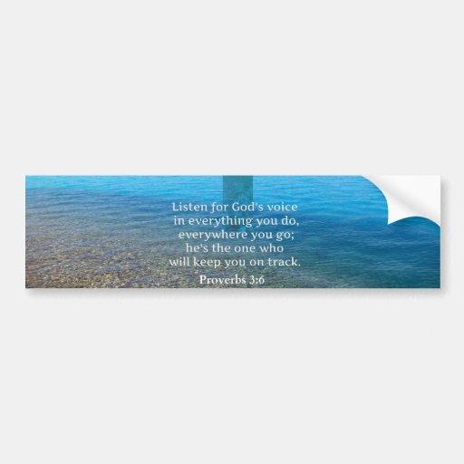 Proverbs 3:6 Listen for God's voice BIBLE VERSE Bumper Sticker