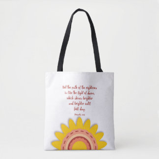 Proverbs 4:18 righteous' path like light of dawn tote bag
