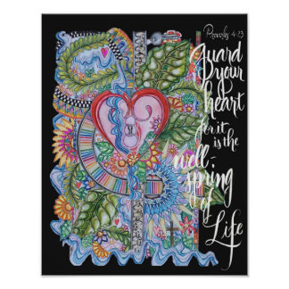 Proverbs 4:23 bible verse- Gaurd your heart Poster
