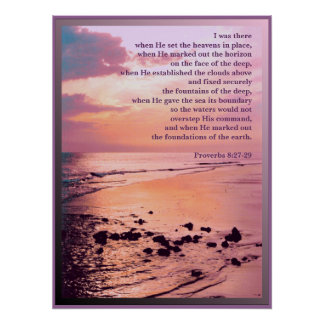 Proverbs 8:27-29 I was there Bible POSTER PRINT